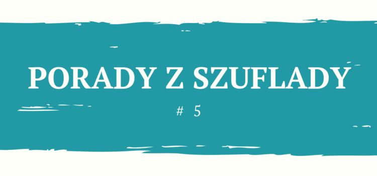 Porady z Szuflady - Kiedy twój tekst na pewno nie będzie dobry?